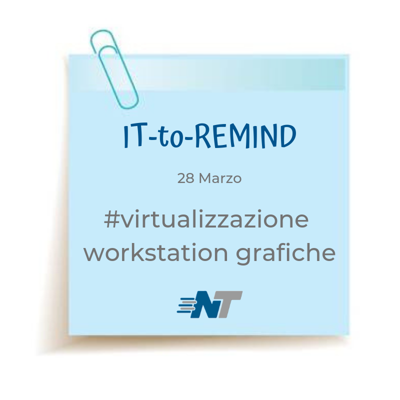Post-it rubrica IT-to-Remind 28 marzo 2019 VirtualizzazioneWorkstationGrafiche